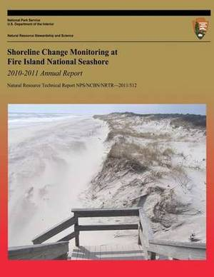 Shoreline Change Monitoring at Fire Island National Seashore 2010-2011 Annual Report