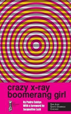 Crazy X-Ray Boomerang Girl
