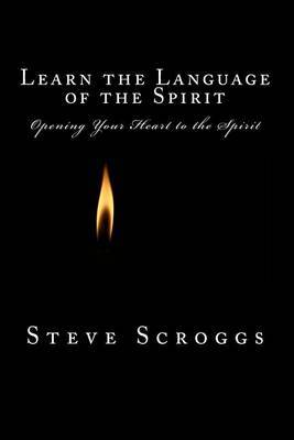 Learn the Language of the Spirit: My Spirit Walk Journal