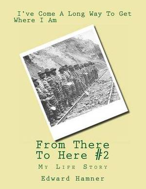From There to Here Revised: My Life Story