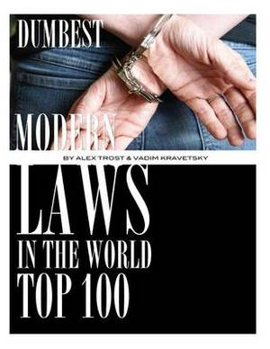 Dumbest Modern Laws in the World: Top 100