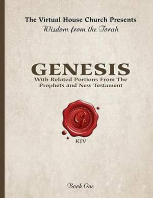 Wisdom from the Torah Book 1: Genesis: With Related Portions from the Prophets and New Testament