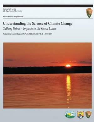 Understanding the Science of Climate Change: Talking Points- Impacts to the Great Lakes