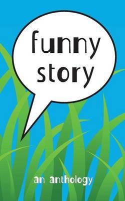 Funny Story: An Anthology