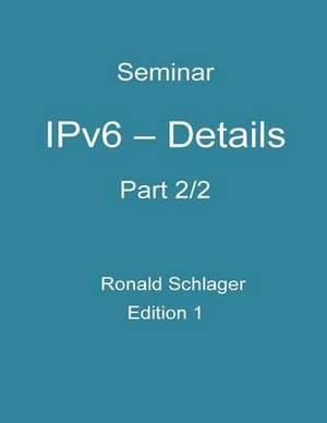 Ipv6 - Details: Part 2/2