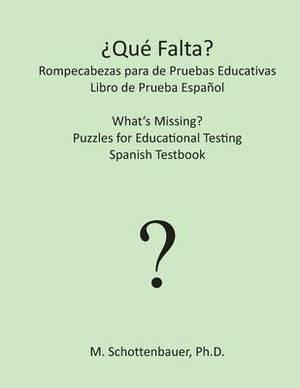 Que Falta? Rompecabezas Para de Pruebas Educativas: Libro de Prueba Espanol