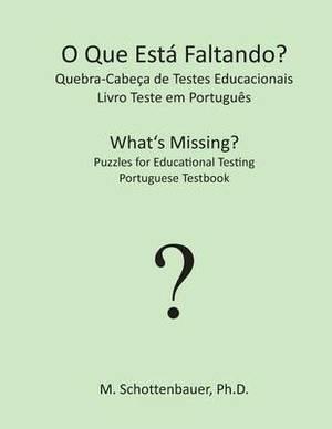 O Que Esta Faltando? Quebra-Cabeca de Testes Educacionais: Livro Teste Em Portugues