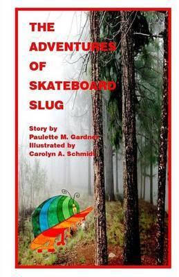 The Adventures of Skateboard Slug
