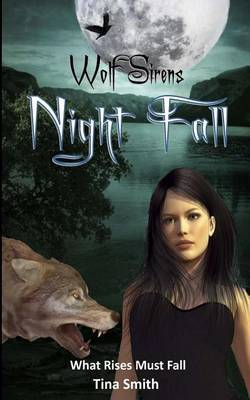 Wolf Sirens: Night Fall: What Rises Must Fall