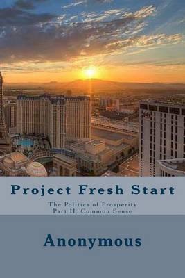 Project Fresh Start: The Politics of Prosperity Part II: Common Sense