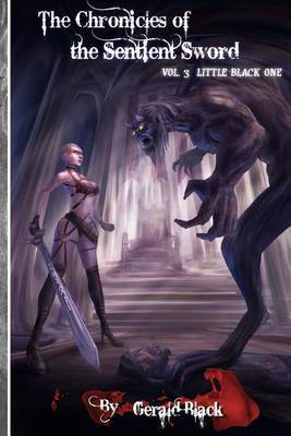 Little Black One: Chronicles of the Sentient Sword Vol 3