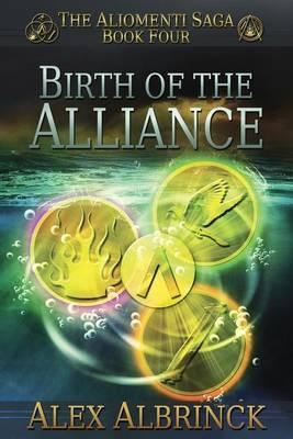 Birth of the Alliance (the Aliomenti Saga - Book 4)