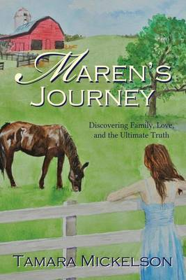 Maren's Journey: Discovering Family, Love, and the Ultimate Truth