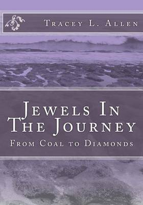 Jewels in the Journey: From Coal to Diamonds