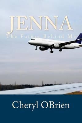 Jenna: The Future Behind Me