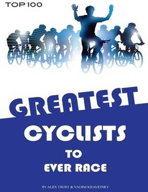 Greatest Cyclists to Ever Race: Top 100