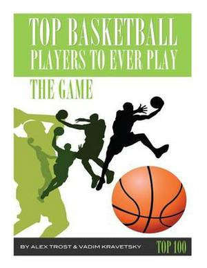 Top Basketball Players to Ever Play the Game: Top 100