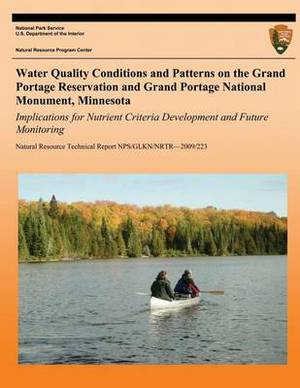 Water Quality Conditions and Patterns on the Grand Portage Reservation and Grand Portage National Monument, Minnesota: Implications for Nutrient Criteria Development and Future Monitoring