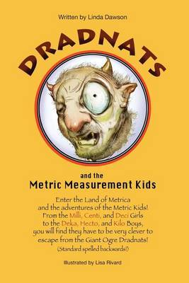 Dradnats and the Metric Measurement Kids: Dradnats and the Metric Measurement Kids