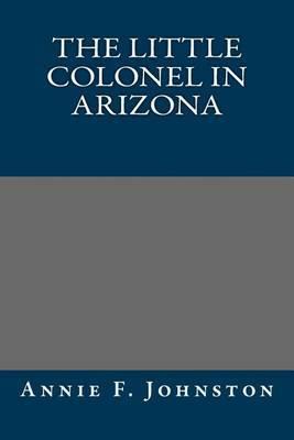 The Little Colonel in Arizona
