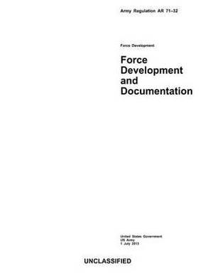 Army Regulation AR 71-32 Force Development and Documentation 1 July 2013