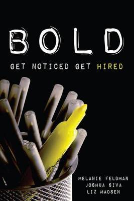 Bold: Get Noticed, Get Hired