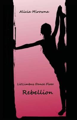 Rebellion: Lit.Limbus Dance Floor Band 1
