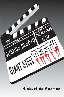 Cosmos Desoto and the Case of the Giant Steel Teeth