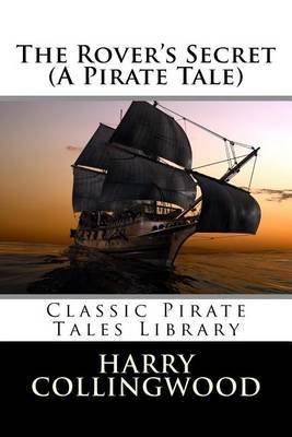 The Rover's Secret (a Pirate Tale)