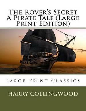 The Rover's Secret a Pirate Tale