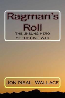 Ragman's Roll: The Unsung Hero of the Civil War
