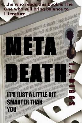 Metadeath: It's Just a Little Bit Smarter Than You