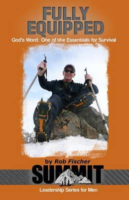 Fully Equipped: God's Word: One of the Essentials for Survival