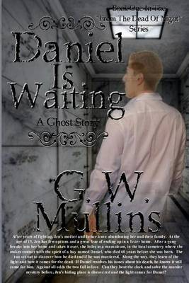 Daniel Is Waiting a Ghost Story: From the Dead of Night Book One