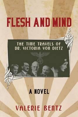 Flesh and Mind: The Time Travels of Dr. Victoria Von Dietz
