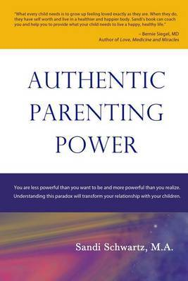 Authentic Parenting Power: Shift Your Thoughts, Change Their Behavior