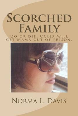 Scorched Family: Do or Die, Carla Will Get Mama Out of Prison.