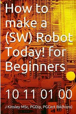 How to Make a Robot Today! for Beginners