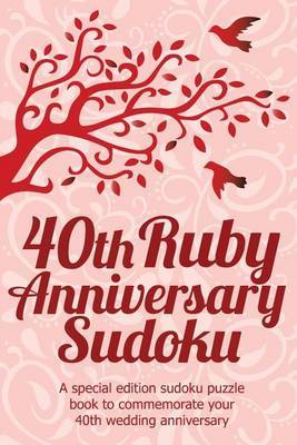 40th Anniversary Sudoku: A Special Edition Sudoku Puzzle Book