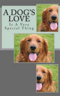 A Dog's Love: Is a Very Special Thing
