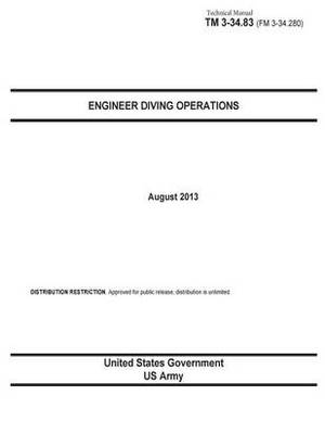 Technical Manual TM 3-23.83 (FM 3-34.280) Engineer Diving Operations August 2013