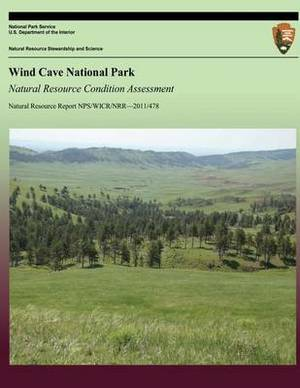 Wind Cave National Park Natural Resource Condition Assessment