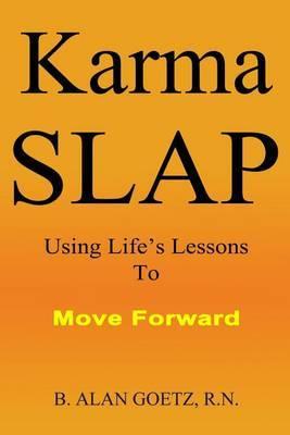 Karma Slap: Using Life's Lessons to Move Forward