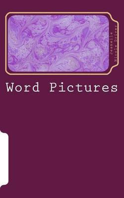 Word Pictures: A Collection