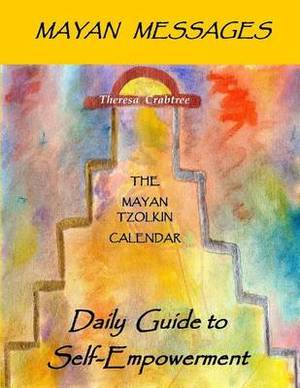 Mayan Messages: Daily Guide to Self-Empowerment: The Mayan Tzolkin Calendar