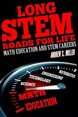 Long Stem Roads for Life: Math Education and Stem Careers