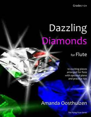 Dazzling Diamonds for Flute: Easy Music for Flute with Optional Piano and Practice Tips.