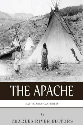 Native American Tribes: The History and Culture of the Apache