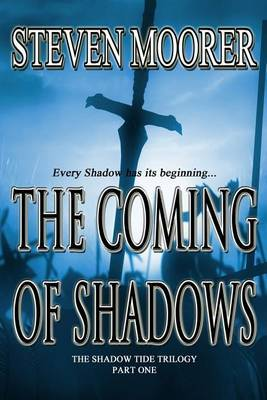 The Coming of Shadows