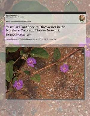 Vascular Plant Species Discoveries in the Northern Colorado Plateau Network: Update for 2008?2011